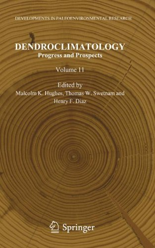Dendroclimatology: Progress and Prospects (Developments in Paleoenvironmental Research, Vol. 11)