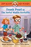 img - for Judy Moody and Friends: Frank Pearl in The Awful Waffle Kerfuffle book / textbook / text book