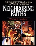 img - for By Winfried Corduan - Neighbouring Faiths: A Christian Introduction to World Religions (12.2.2008) book / textbook / text book
