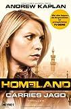 Homeland: Carries Jagd: Thriller