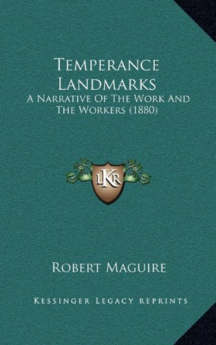 Temperance Landmarks: A Narrative of the Work and the Workers (1880)