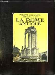 A rome sur l'aile du temps II -la rome antique: Lefrançois