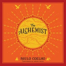 The Alchemist: A Fable About Following Your Dream (       UNABRIDGED) by Paulo Coelho Narrated by Jeremy Irons