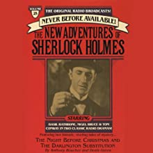 The Night Before Christmas and The Darlington Substitution: The New Adventures of Sherlock Holmes, Episode #25  by Anthony Boucher, Denis Green Narrated by Basil Rathbone, Nigel Bruce