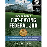 How to Land a Top-Paying Federal Job: Your Complete Guide to Opportunities, Internships, Resumes and Cover Letters... by Lily Whiteman  (Sep 3, 2008)