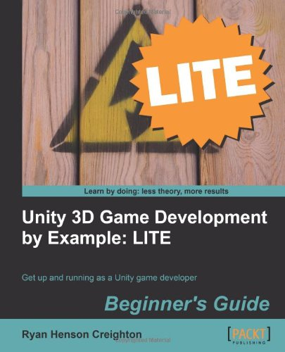 Unity 3D Game Development by Example Beginners Guide: LITE