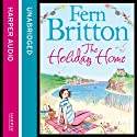 The Holiday Home (       UNABRIDGED) by Fern Britton Narrated by Fern Britton