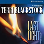 Last Light: Restoration, Book 1 (       UNABRIDGED) by Terri Blackstock Narrated by Dick Hill