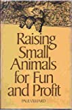 img - for Raising small animals for fun and profit book / textbook / text book