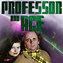 Professor & Ace: Island of Lost Souls  by Mark Gatiss Narrated by Sophie Aldred, Sylvester McCoy