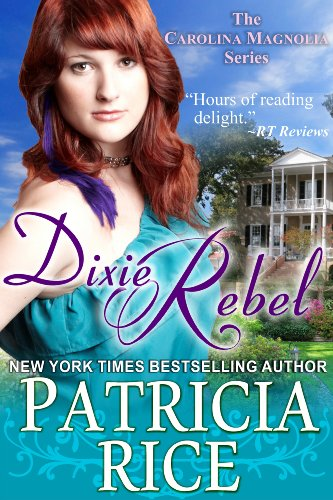 Dixie Rebel (The Carolina Magnolia Series, Book 1) by Patricia Rice