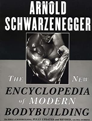 The Encyclopedia Of Modern Bodybuilding The Bible Of Bodybuilding Fully Updated And Revised by Simon & Schuster