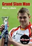 Dan Lydiate Grand Slam Man (Quick Reads)
