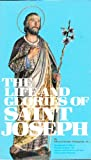 img - for The Life and Glories of Saint Joseph: Husband of Mary, Foster-Father of Jesus, and Patron of the Universal Church book / textbook / text book