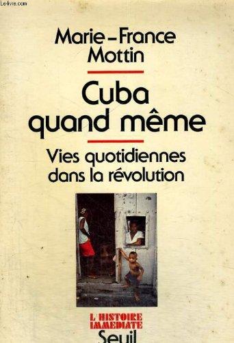 Cuba quand meme, vies quotidiennes dans la revolution