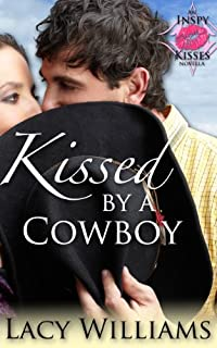 (FREE on 7/6) Kissed By A Cowboy: An Inspy Kisses Novella by Lacy Williams - http://eBooksHabit.com