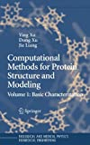 Computational Methods for Protein Structure Prediction and Modeling: Volume 1: Basic Characterization (Biological and Medical Physics, Biomedical Engineering)