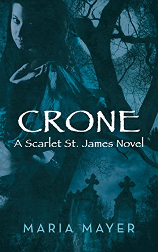 Book: Crone - A Scarlet St. James Novel by Maria Mayer