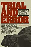 Trial and Error: The American Controversy Over Creation and Evolution (0195061438) by Larson, Edward J.