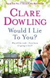 Would I Lie To You? Clare Dowling