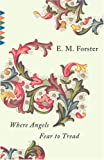 Where Angels Fear to Tread (Vintage Classics) (0679736344) by E.M. Forster