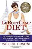 LeBootcamp Diet: The Scientifically-Proven French Method to Eat Well, Lose Weight, and Keep it Off For Good