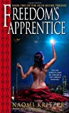 Freedom's Apprentice (Book Two of the Dead Rivers Trilogy) (0553586742) by Kritzer, Naomi