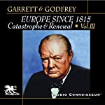 Europe Since 1815, Volume 3: Catastrophe and Renewal | Mitchell Garrett,James Godfrey