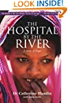The Hospital by the River: A Story of...