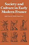 Society and Culture in Early Modern France: Eight Essays (0804709726) by Natalie Zemon Davis