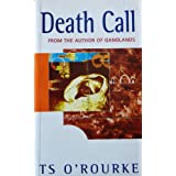 Death Call ~ T. S. O'Rourke