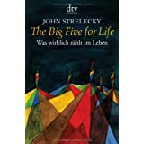 "The Big Five for Life: Was wirklich z�hlt im Lebenvon ""John Strelecky"""