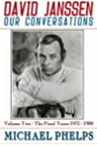 David Janssen: Our Conversations: The Final Years (Volume 2)