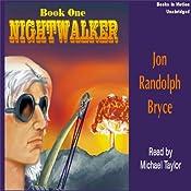 Nightwalker: Nightwalker, Book 1 | Jon Randolph Bryce