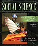 img - for Social Science: An Introduction to the Study of Society (13th Edition) 13th (thirteenth) Edition by Hunt, Elgin F., Colander, David C. published by Allyn & Bacon (2007) Paperback book / textbook / text book