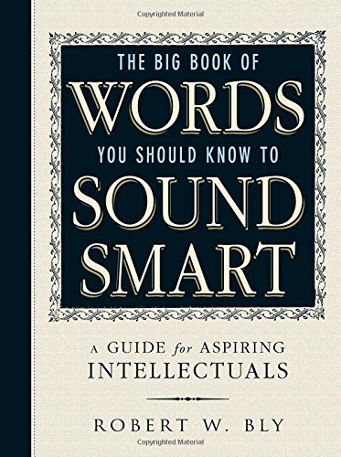 The Big Book Of Words You Should Know To Sound Smart: A Guide for Aspiring Intellectuals (Big Words You Should Know compare prices)
