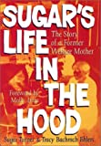 img - for Sugar's Life in the Hood: The Story of a Former Welfare Mother by Turner Sugar Ehlers Tracy Bachrach (2002-06-15) Hardcover book / textbook / text book