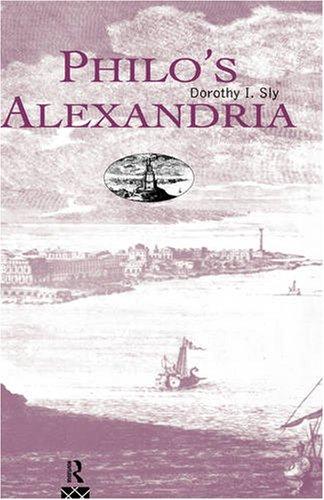 Philo's Alexandria, Dorothy I. Sly