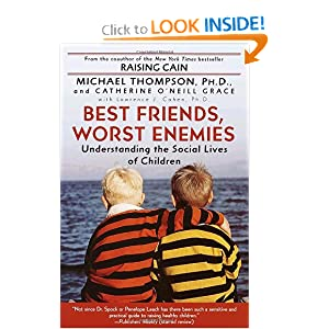 Best Friends, Worst Enemies: Understanding the Social Lives of Children [Paperback]