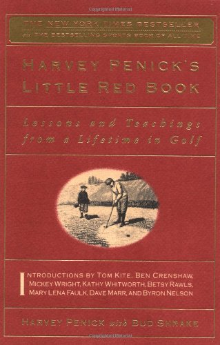 Harvey Penick&#39;s Little Red Book: Lessons and Teachings from a Lifetime in Golf