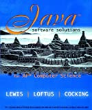 img - for Java Software Solutions for Ap Computer Science by Lewis John Loftus William Cocking Cara (2003-02-01) Hardcover book / textbook / text book