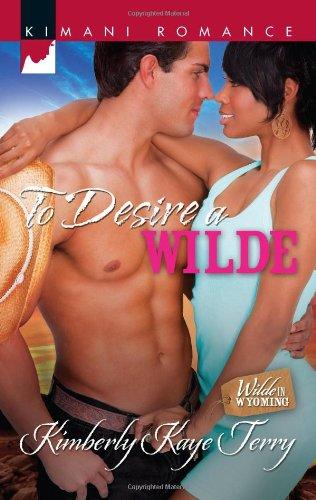 Image of To Desire a Wilde (Harlequin Kimani Romance\Wilde in Wyomin)