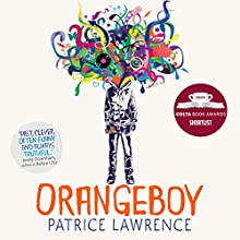 Orangeboy: Short-listed for the Costa Book Award 2016 | Livre audio Auteur(s) : Patrice Lawrence Narrateur(s) : Ben Bailey Smith