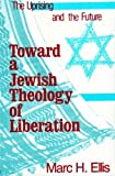 img - for Toward a Jewish Theology of Liberation: The Uprising and the Future book / textbook / text book