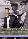 img - for Urs, the Swiss black boy: A Rollercoster between the High Life and Bankruptcy book / textbook / text book