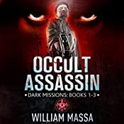 Occult Assassin: Dark Missions (Books 1-3) | William Massa