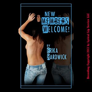 New Members Welcome!: A First Time Swingers Sex Club Erotica Story | [Erika Hardwick]