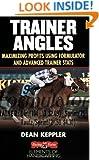 Trainer Angles: Maximizing Profits using Formulator Software and Advanced Trainer Stats