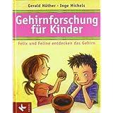 """Gehirnforschung f�r Kinder - Felix und Feline entdecken das Gehirnvon """"Gerald H�ther"""""""