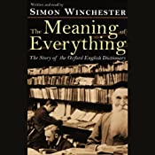 The Meaning of Everything: The Story of the Oxford English Dictionary | [Simon Winchester]